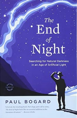"Book cover for ""The End of Night"" by Paul Bogard, featuring a stargazer looking up at a purple night sky"