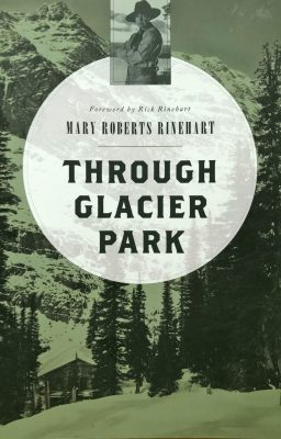 "The book cover for ""Through Glacier Park"" by Mary Roberts Rinehart"