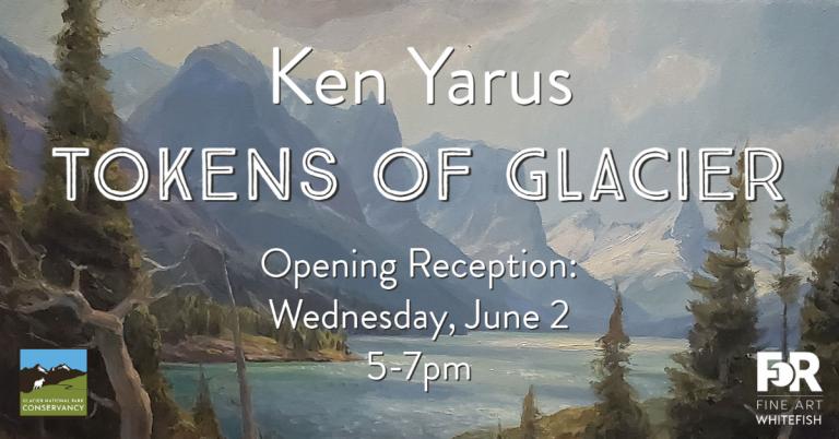 Ken Yarus Tokens of Glacier Opening Reception Wednesday June 2 5-7pm