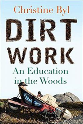 The book cover for Dirt Work: An Education in the Woods by Christine Byl